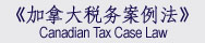 Canadian Tax Case Law - Sean Hu